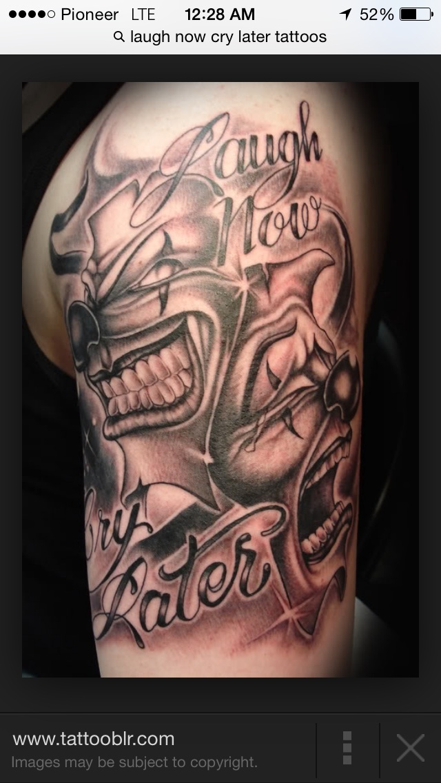 Laugh Now Cry Later Faces And Script On Left Tattoocom